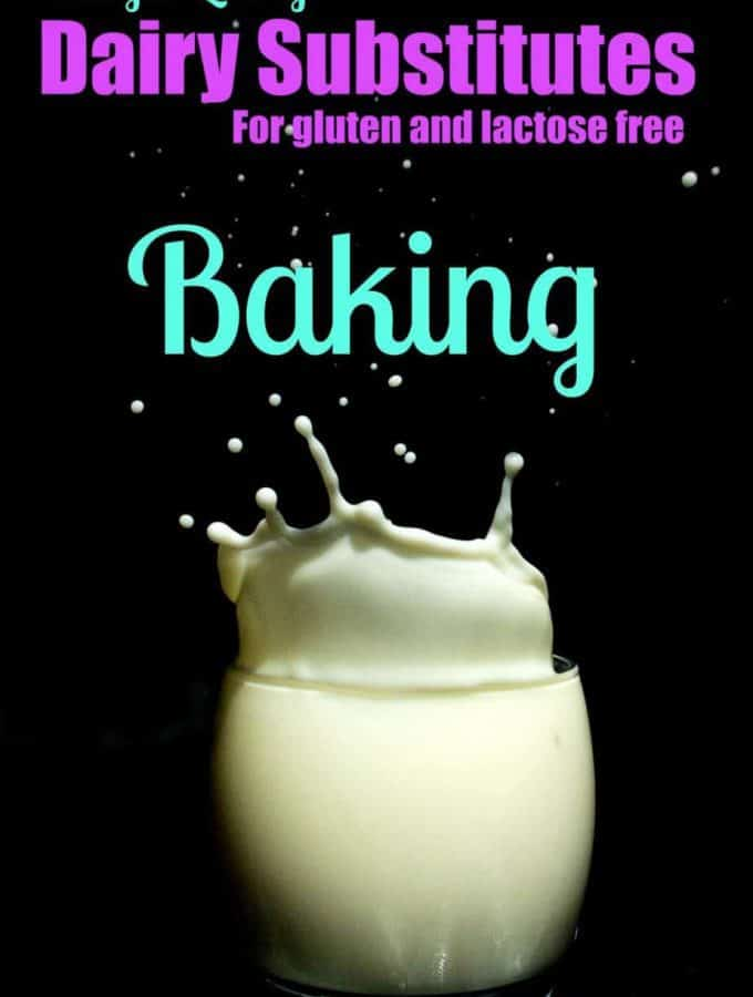 Mega List of 22+ Dairy Substitutes for Gluten and Lactose Free Baking