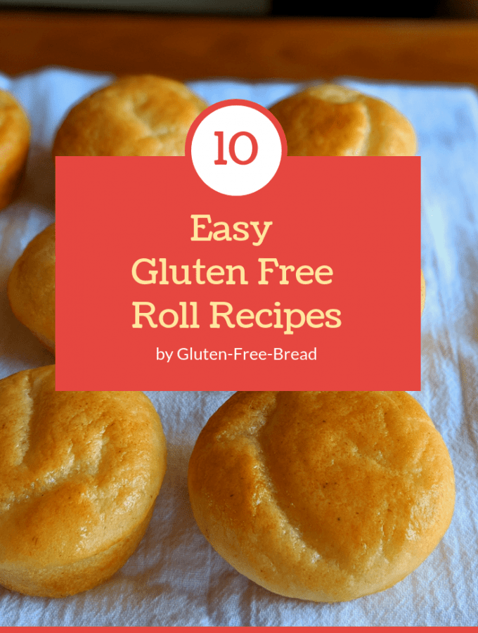10 Easy Gluten Free Roll Recipes